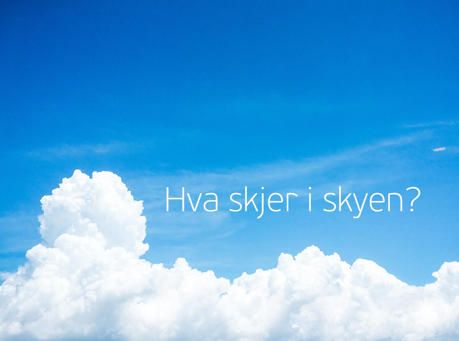 Hva skjer i skyen